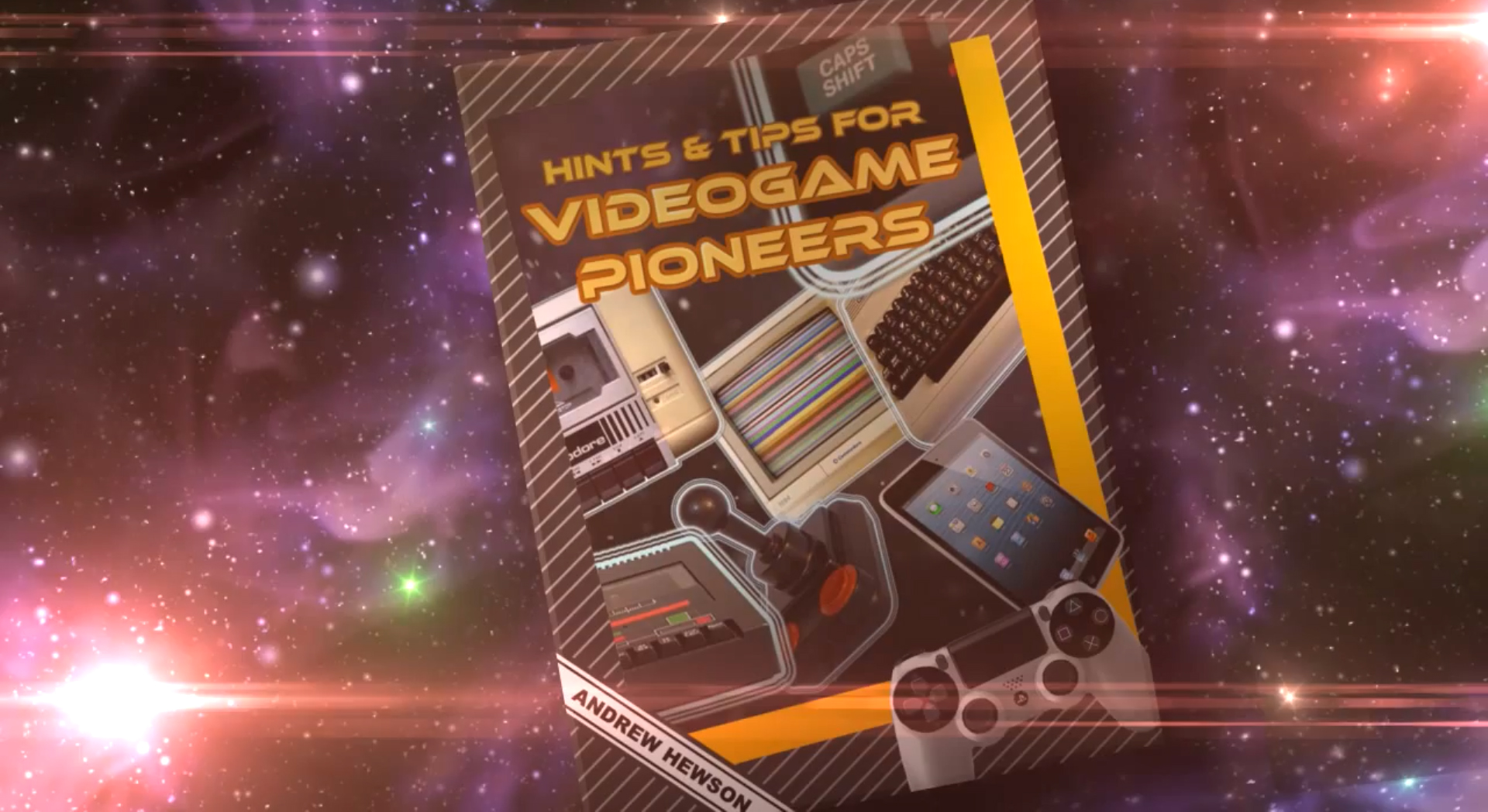 Hewson Consultants reborn to Kickstart new book 'Hints & Tips for Videogame Pioneers'