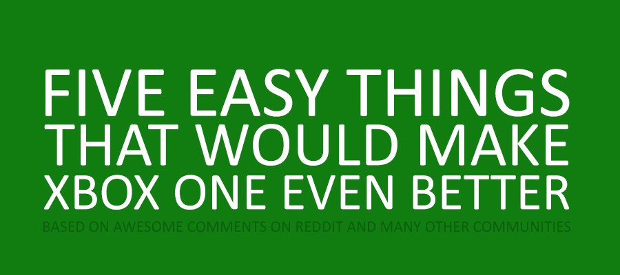 Five Easy Things That Would Make Xbox One Even Better [INFOGRAPHIC]