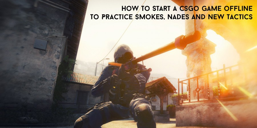 How To Start a CSGO Game Offline To Practice Smokes, Nades