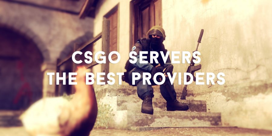 CSGO Servers: The Best Providers